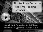 Watch the SlideShare, 20 Tips to Solve Common Barcode Recognition Problems